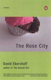The Rose City - Stories ebook by David Ebershoff