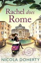 Rachel Does Rome (Girls On Tour BOOK 4) - A hilarious romantic summer read 電子書 by Nicola Doherty