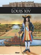 Louis XIV T02 ebook by Jean-David Morvan, Frédérique Voulyzé, Renato Guedes,...