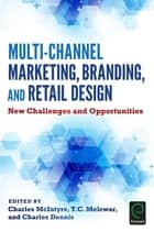 Multi-Channel Marketing, Branding and Retail Design - New Challenges and Opportunities ebook by