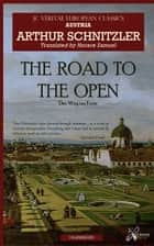 The Road to The Open - JC Verite European Classics ebook by Arthur Schnitzler, Horace Samuel, J. Chakravarti