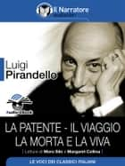 La patente - Il viaggio - La morta e la viva (Audio-eBook) ekitaplar by Luigi Pirandello, Luigi Pirandello