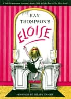 Eloise - With Audio Recording ebook by Kay Thompson, Hilary Knight, Bernadette Peters