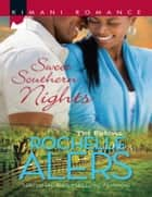 Sweet Southern Nights (Mills & Boon Kimani) ebook by Rochelle Alers