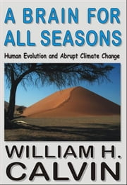 A Brain For All Seasons ebook by William H. Calvin