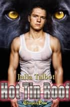 Hot Tin Roof (Faster Bobcat 1) ebook by Julia Talbot