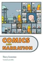 Comics and Narration ebook by Thierry Groensteen, Ann Miller