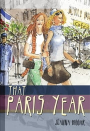 That Paris Year ebook by Joanna Biggar