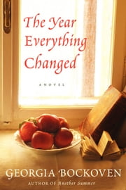 The Year Everything Changed - A Novel ebook by Georgia Bockoven