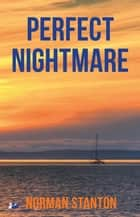 Perfect Nightmare ebook by Norman Stanton
