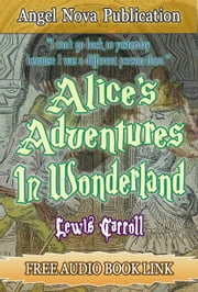 Alice's Adventures in Wonderland : [Illustrations , Movie Link and Free Audio Book Link] ebook by Lewis Carroll