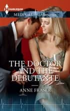 The Doctor and the Debutante ebook by Anne Fraser