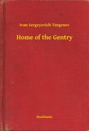 Home of the Gentry ebook by Ivan Sergeyevich Turgenev