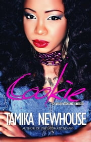 Cookie A Fort Worth Story ebook by Tamika Newhouse