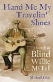 Hand Me My Travelin' Shoes: In Search of Blind Willie McTell