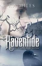 Raventide: Fifth Anniversary Edition ebook by T. A. Miles