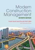 Modern Construction Management ebook by Frank Harris,Ronald McCaffer,Francis Edum-Fotwe