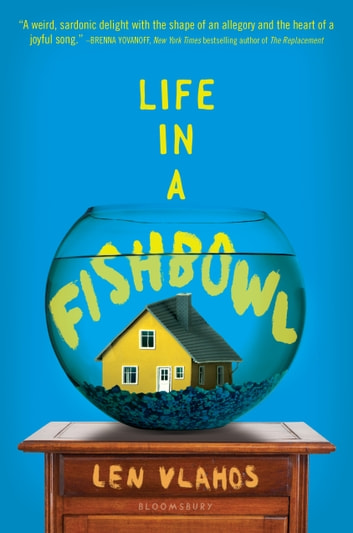 Life in a Fishbowl ebook by Len Vlahos