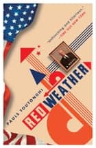 Red Weather ebook by Pauls Toutonghi