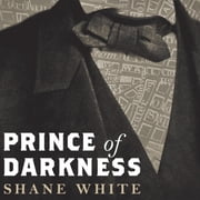 Prince of Darkness - The Untold Story of Jeremiah G. Hamilton, Wall Street's First Black Millionaire audiobook by Shane White