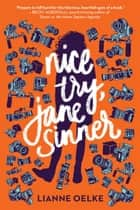 Nice Try, Jane Sinner ebook by Lianne Oelke