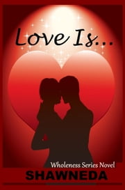 Love Is... ebook by Shawneda