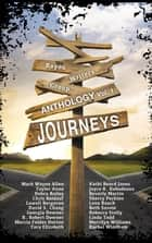 Journeys: Bayou Writers Group Anthology - Volume 1 ebook by Bayou Writers Group