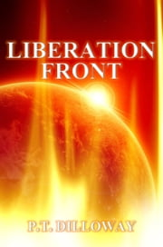 Liberation Front ebook by PT Dilloway
