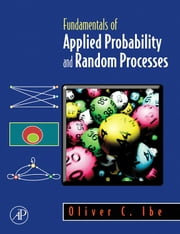 Fundamentals of Applied Probability and Random Processes ebook by Ibe, Oliver