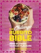 The Chilango Burrito Bible ebook by