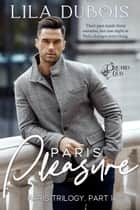 Paris Pleasure ebook by
