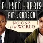 No One in the World - A Novel audiobook by E. Lynn Harris, R. M. Johnson