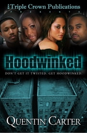 Hoodwinked ebook by Quentin Carter