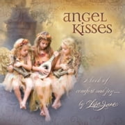 Angel Kisses - A Book of Comfort and Joy . . . ebook by Lisa Jane