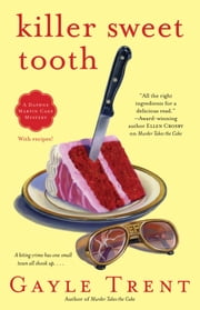 Killer Sweet Tooth - A Daphne Martin Cake Mystery ebook by Gayle Trent