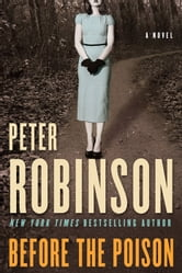 Before the Poison - A Novel ebook by Peter Robinson