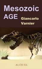 Mesozoic Age ebook by Giancarlo Varnier