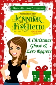 A Christmas Ghost & Zero Regrets ebook by Jennifer Fischetto