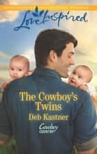 The Cowboy's Twins ebook by Deb Kastner