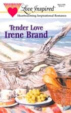Tender Love ebook by Irene Brand
