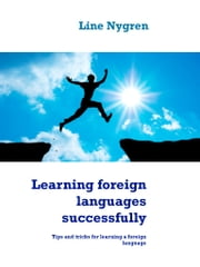 Learning foreign languages successfully - Tips and tricks for learning a foreign language eBook by Line Nygren