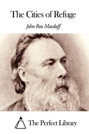 The Cities of Refuge ebook by John Ross Macduff
