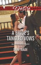 A Bride's Tangled Vows ebook by Dani Wade