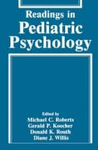 Readings in Pediatric Psychology ebook by Gerald P. Koocher, Donald K. Routh, Diane J. Willis,...