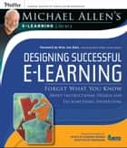 Designing Successful e-Learning, Michael Allen's Online Learning Library ebook by Michael W. Allen