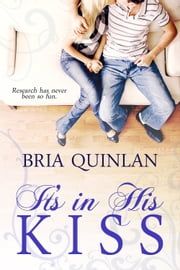 It's in His Kiss ebook by Bria Quinlan