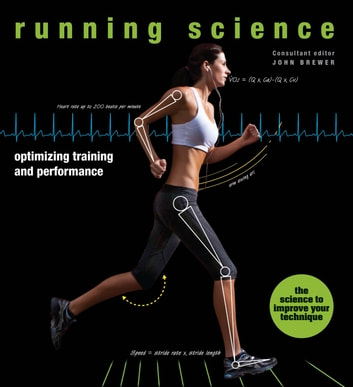 Running Science - Optimizing Training and Performance ebook by John Brewer