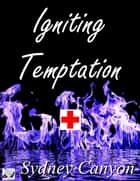 Igniting Temptation ebook by Sydney Canyon