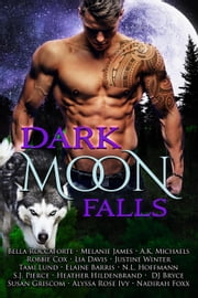 Dark Moon Falls ebook by Melanie James, A K Michaels, Lia Davis,...