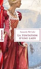 La tentation d'une lady ebook by Amanda McCabe